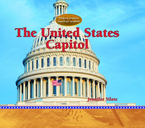 The United States Capitol (Primary Sources of American Symbols)