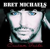 Brett Michaels - Custom Built