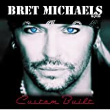 Custom Builtby Bret Michaels