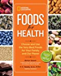 National Geographic Foods for Health:...