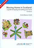 img - for [(Moving Home in Scotland : A Guide to Buying and Selling Your Home)] [By (author) Derek Manson-smith] published on (May, 2009) book / textbook / text book