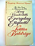 Amy Vanderbilt's Everyday Etiquette (0553145827) by Letitia Baldrige