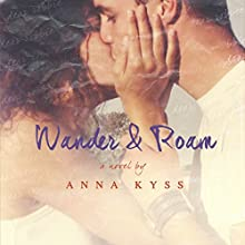 Wander and Roam: Wander Series, Book 1 (       UNABRIDGED) by Anna Kyss Narrated by Shiromi Arserio