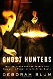 Ghost Hunters: William James and the Search for Scientific Proof of Life After Death (1594200904) by Blum, Deborah