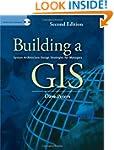 Building a GIS: System Architecture D...