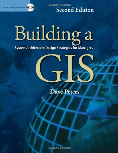 Download Building A Gis System Architecture Design Strategies For Managers Pdf Dave Peters Disttizonna