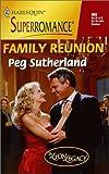 img - for Family Reunion: The Lyon Legacy (Peg Sutherland Author) Family Reunion: The Lyon Legacy (Harlequin Superromance No. 865) [1999 mass market paperback](Peg Sutherland Author) Family Reunion: The Lyon Legacy book / textbook / text book