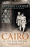 Cairo in the War: 1939-45 by Cooper, Artemis (2013) Paperback