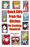 Gloria Hander Lyons Quick Gifts From The Kitchen: No Cooking Required