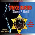 Twice Buried: An Undersheriff Bill Gastner Mystery #3 (       UNABRIDGED) by Steven F. Havill Narrated by Rusty Nelson