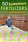 50 HOMEMADE FERTILIZERS AND SOIL AMEN...