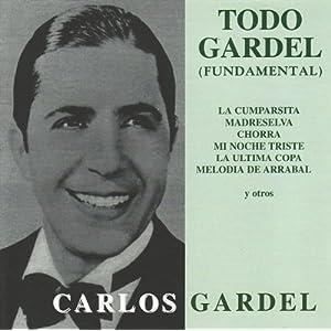 Carlos Gardel -  Todo Gardel (im[rescindible)
