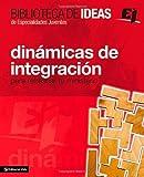 Biblioteca de ideas: Dinámicas de integración: Para refrescar tu ministerio (Especialidades Juveniles / Biblioteca de Ideas) (Spanish Edition)