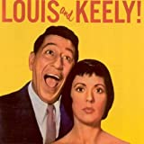 Louis and Keely! [ORIGINAL RECORDINGS REMASTERED]