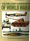The Military Hardware Of World War II (0517457792) by Eric Grove