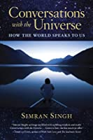 Conversations with the Universe: How the World Speaks to Us (English Edition)