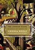 The London Scene: Six Essays on London Life (0060881283) by Woolf, Virginia