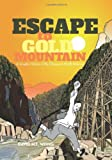 img - for Escape to Gold Mountain: A Graphic History of the Chinese in North America book / textbook / text book