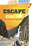 Escape to Gold Mountain: A Graphic Hi...