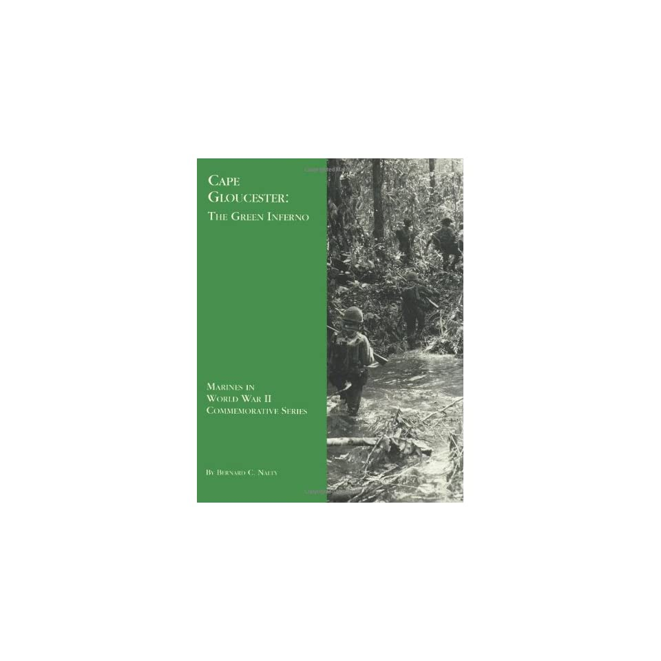Cape Gloucester The Green Inferno (Marines in World War II Commemorative Series)