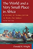 img - for The World and a Very Small Place in Africa: A History of Globalization in Niumi, the Gambia (Sources and Studies in World History) book / textbook / text book