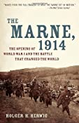 The Marne, 1914: The Opening of World War I and the Battle That Changed the World: Holger H. Herwig: 9780812978292: Amazon.com: Books