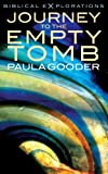 img - for Journey to the Empty Tomb: Exploring the final week of Jesus' life (Biblical Explorations) book / textbook / text book