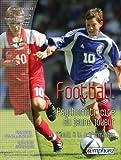 echange, troc Claude Doucet - Football : Psychomotricité du jeune joueur - De l'éveil à la préformation