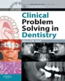Clinical Problem Solving in Dentistry (Clinical Problem Solving in Dentistry Series)