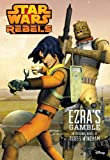 img - for Star Wars Rebels Ezra's Gamble book / textbook / text book