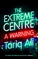 The Extreme Centre: A Warning