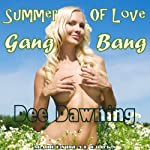 Summer of Love Gang Bang: A Ménage a Six Story of Lust and Attraction | Dee Dawning