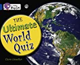 Ultimate World Quiz (Collins Big Cat) (0007231008) by Llewellyn, Claire