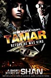 Tamar: Before He Was King
