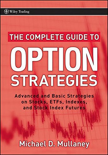 the-complete-guide-to-option-strategies-advanced-and-basic-strategies-on-stocks-etfs-indexes-and-sto
