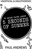 50 Quick Facts about 5 Seconds of Summer