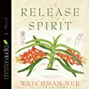 Release of the Spirit (       UNABRIDGED) by Watchman Nee Narrated by Lloyd James