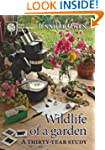 Wildlife of a Garden: A Thirty-year S...