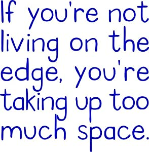 Amazon.com - If You're Not Living On The Edge Quotes Picture Art - Kids Girls Bedroom- Peel