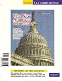 New American Democracy, The, Alternate Edition, Books a la Carte Edition (7th Edition)