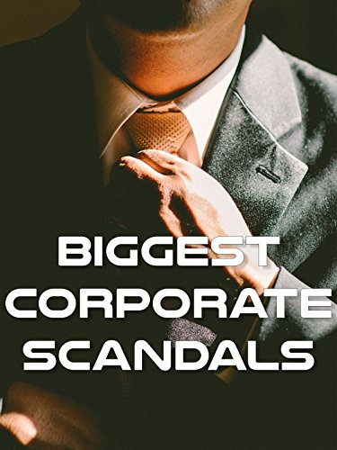 Biggest Corporate Scandals