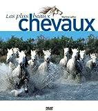 echange, troc Martine Laffon - Les plus beaux chevaux