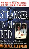 The Stranger In My Bed (St. Martin's True Crime Library)