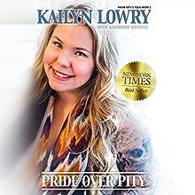 Pride Over Pity | Livre audio Auteur(s) : Kailyn Lowry Narrateur(s) : Renee Chambliss