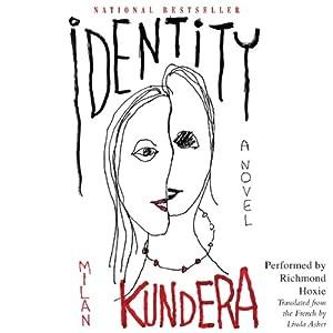 Identity: A Novel | [Milan Kundera, Linda Asher (translator)]