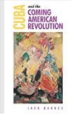 Cuba and the Coming American Revolution (0873489306) by Jack Barnes