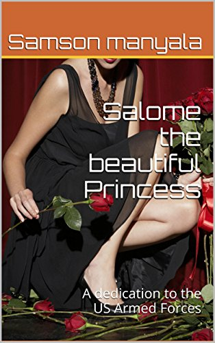 Book: Salome the beautiful Princess - A dedication to the US Armed Forces by Samson Josephat Manyala