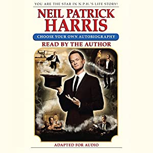 Neil Patrick Harris: Choose Your Own Autobiography Audiobook