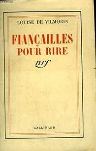 Fiancailles Pour Rire Louise De Vilmorin Babelio