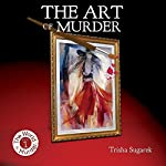 The Art of Murder: The World of Murder   Trisha Sugarek